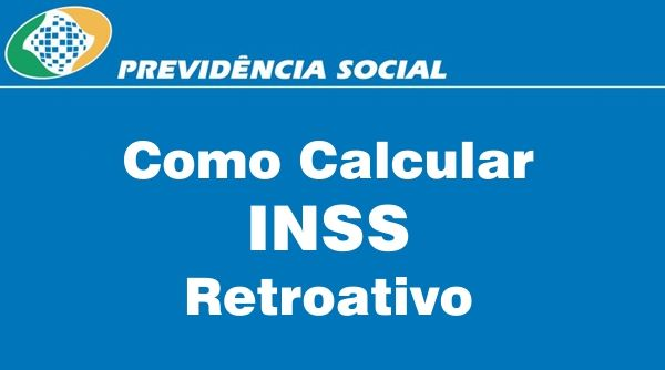 como-calcular-inss-retroativo